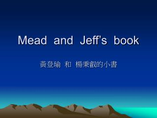 Mead  and  Jeff's  book