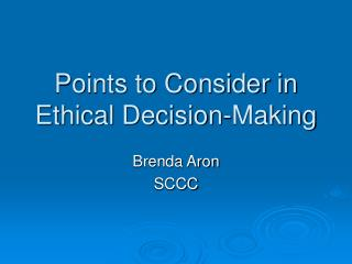 Points to Consider in Ethical Decision-Making