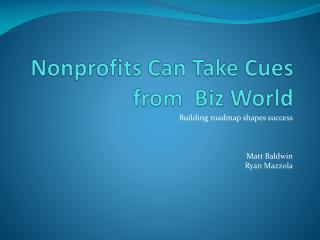 Nonprofits Can Take Cues from  Biz World