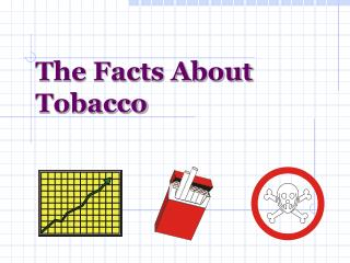 The Facts About Tobacco