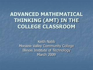 ADVANCED MATHEMATICAL THINKING (AMT) IN THE COLLEGE CLASSROOM