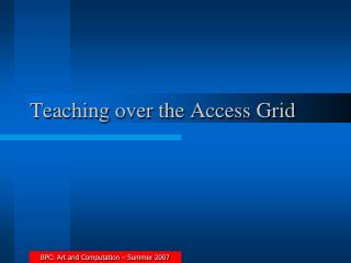 Teaching over the Access Grid