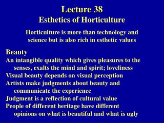 Horticulture is more than technology and science but is also rich in esthetic values