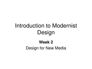 Introduction to Modernist Design