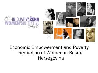 Economic Empowerment and  Poverty  Reduction of Women in Bosnia Herzegovina