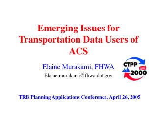 Emerging Issues for Transportation Data Users of ACS