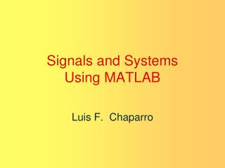 Signals and Systems Using MATLAB Luis F.  Chaparro