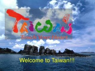 Welcome to Taiwan!!!