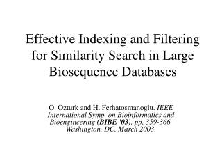 Effective Indexing and Filtering for Similarity Search in Large Biosequence Databases
