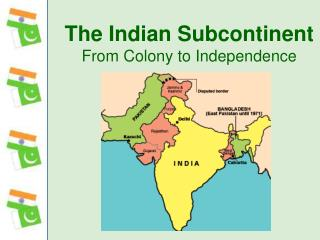 The Indian Subcontinent From Colony to Independence