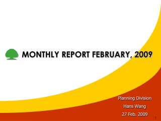 MONTHLY REPORT FEBRUARY, 2009