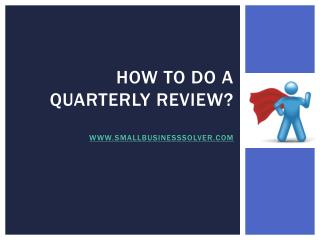 How To Do A Quarterly Review? smallbusinesssolver