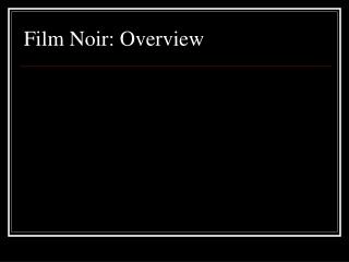 Film Noir: Overview