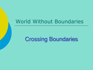 World Without Boundaries