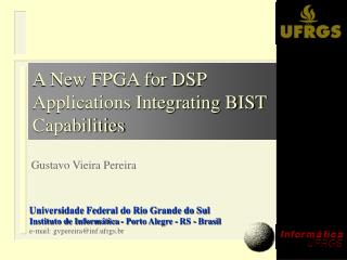 A New FPGA for DSP Applications Integrating BIST Capabilities