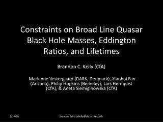 Constraints on Broad Line Quasar Black Hole Masses, Eddington Ratios, and Lifetimes