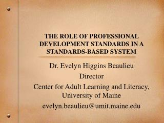 THE ROLE OF PROFESSIONAL DEVELOPMENT STANDARDS IN A STANDARDS-BASED SYSTEM