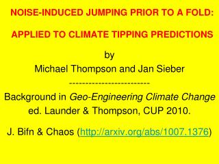 NOISE-INDUCED JUMPING PRIOR TO A FOLD: APPLIED TO CLIMATE TIPPING PREDICTIONS