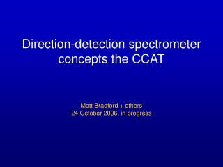 Direction-detection spectrometer concepts the CCAT