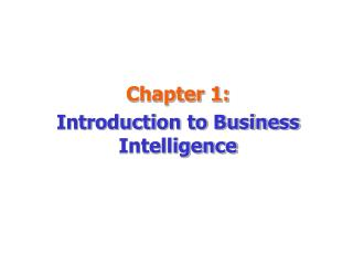 Chapter 1: Introduction to Business Intelligence
