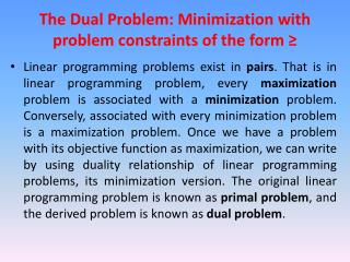 The Dual Problem: Minimization with problem constraints of the form ≥