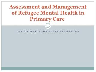 Assessment and Management of Refugee Mental Health in Primary Care