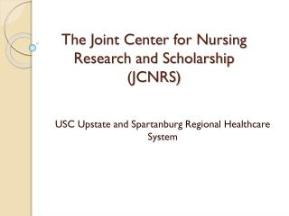 The Joint Center for Nursing Research and Scholarship (JCNRS)