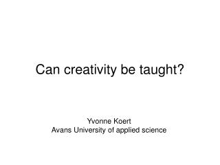 Can creativity be taught?