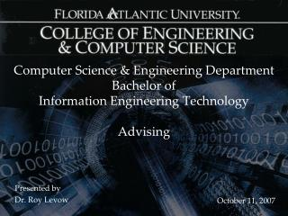 Computer Science & Engineering Department Bachelor of  Information Engineering Technology Advising