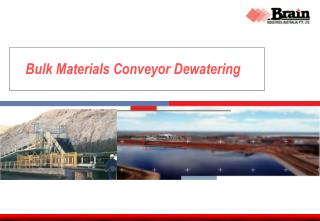 Bulk Materials Conveyor Dewatering