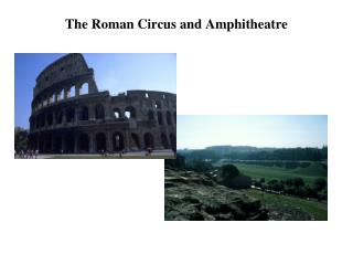 The Roman Circus and Amphitheatre