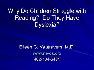 Why Do Children Struggle with Reading?  Do They Have Dyslexia?
