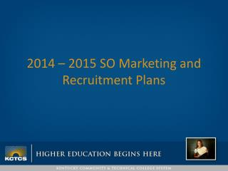 2014 – 2015 SO Marketing and Recruitment Plans