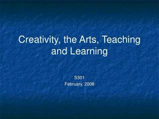 Creativity, the Arts, Teaching and Learning