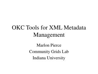 OKC Tools for XML Metadata Management