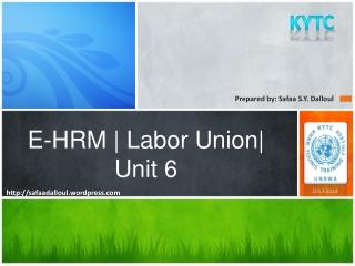 E-HRM | Labor Union| Unit 6