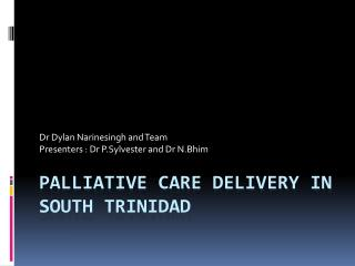 Palliative Care Delivery in South Trinidad