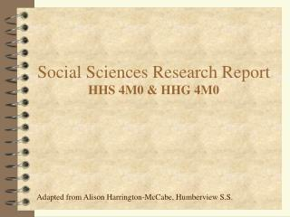 Social Sciences Research Report HHS 4M0 & HHG 4M0