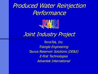 Produced Water Reinjection Performance Joint Industry Project
