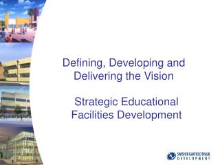 Defining, Developing and Delivering the Vision