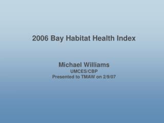 2006 Bay Habitat Health Index