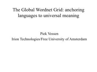 The Global Wordnet Grid: anchoring languages to universal meaning