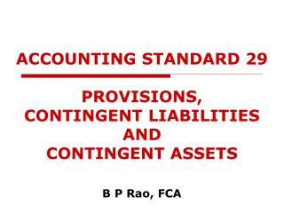 ACCOUNTING STANDARD 29 PROVISIONS, CONTINGENT LIABILITIES AND CONTINGENT ASSETS