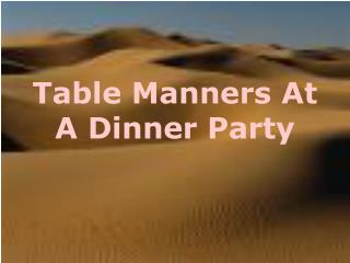 Table Manners At A Dinner Party