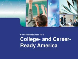 MAKE THE CASE: Supporting a College- and Career-Ready America
