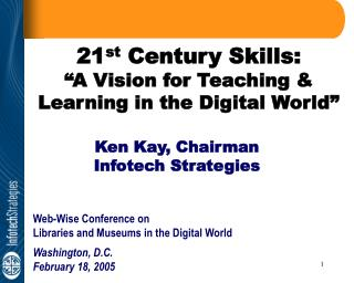 "21 st  Century Skills: ""A Vision for Teaching & Learning in the Digital World"""