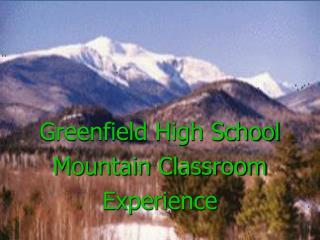 Greenfield High School Mountain Classroom Experience