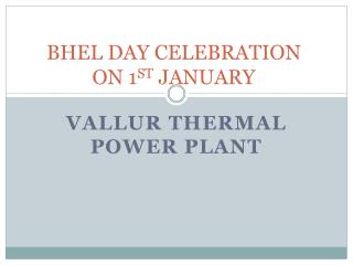 BHEL DAY CELEBRATION ON 1 ST  JANUARY