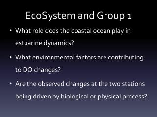 EcoSystem  and Group 1