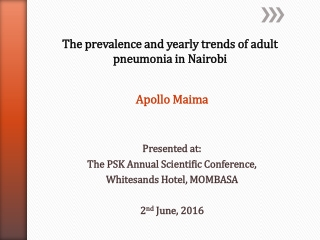 The prevalence and yearly trends of adult pneumonia in N airobi